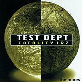 Totality 1 & 2: The Mixes by Test Dept.