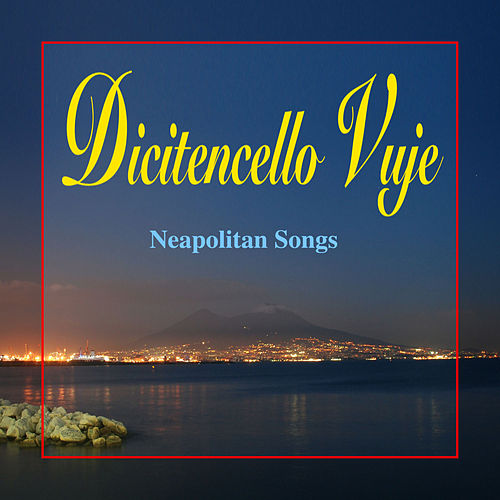 Dicitencello vuje by Ronald Naldi