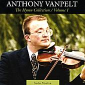 The Hymn Collection - Volume I by Anthony VanPelt