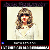 That'll Be The Day (Live) de Linda Ronstadt