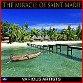 The Miracle Of Saint Marie di Various Artists