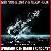 Cinnamon Girl (Live) by Neil Young