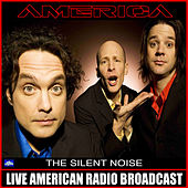The Silent Noise (Live) by America