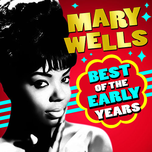 Best Of The Early Years by Mary Wells