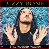 Still Thuggish Ruggish von Bizzy Bone