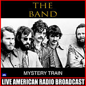 Mystery Train (Live) by The Band