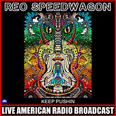 Keep Pushin' (Live) by REO Speedwagon