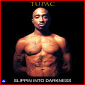 Slippin' Into Darkness de 2Pac