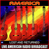 Lost And Returned (Live) by America
