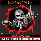 We're A Happy Family (Live) by The Ramones