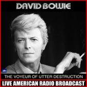 The Voyeur Of Utter Destruction (Live) von David Bowie