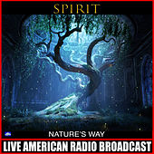 Nature's Way (Live) von Spirit