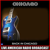 Back In Chicago (Live) by Chicago