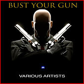 Bust Your Gun de Various Artists