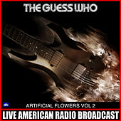 Artificial Flowes Vol. 2 by The Guess Who