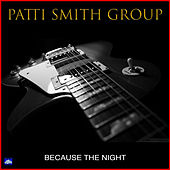 Because the Night (Live) by Patti Smith