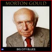 Big City Blues de Morton Gould