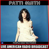 People Have the Power (Live) by Patti Smith