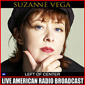 Left Of Center (Live) von Suzanne Vega