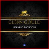 Leaving Moscow von Glenn Gould