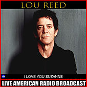 I Love You Suzanne (Live) de Lou Reed