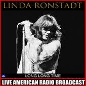 Long Long Time (Live) de Linda Ronstadt