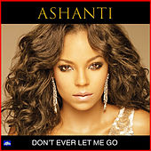 Don't Ever Let Me Go von Ashanti