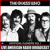 Artificial Flowers Vol. 1 (Live) by The Guess Who