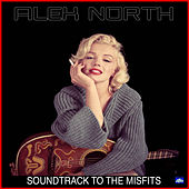 Soundtrack to the Misfits von Alex North