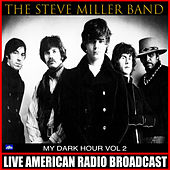 My Dark Hour Vol. 2 (Live) de Steve Miller Band
