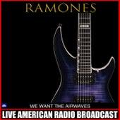 We Want The Airwaves (Live) de The Ramones