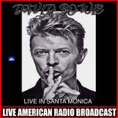 Live In Santa Monica (Live) von David Bowie