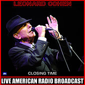 Closing Time (Live) by Leonard Cohen