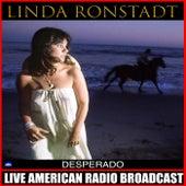 Desperado (Live) de Linda Ronstadt