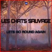 Lets Go Round Again de Les Chats Sauvages