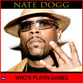 Who's Playin' Games von Nate Dogg