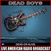 Dead Of Alive (Live) de Dead Boys
