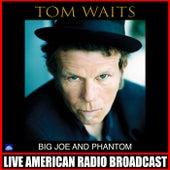 Big Joe and Phantom (Live) by Tom Waits