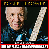 Day Of The Eagle (Live) von Robin Trower