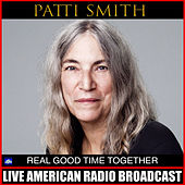 Real Good Time Together (Live) by Patti Smith
