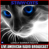 Lonely Summer Nights (Live) de Stray Cats