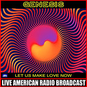 Let Us Now Make Love (Live) by Genesis