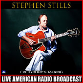 Everybody's Talking (Live) de Stephen Stills
