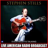 Everybody's Talking (Live) by Stephen Stills