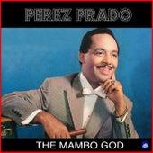 The Mambo God von Perez Prado