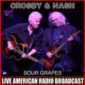 Sour Grapes (Live) von Crosby & Nash