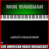 Lancelot & the Black Knight (Live) de Rick Wakeman