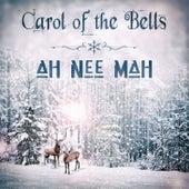 Carol of the Bells von Ah Nee Mah