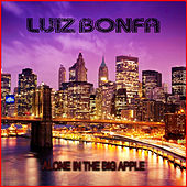 Alone In the Big Apple by Luiz Bonfá