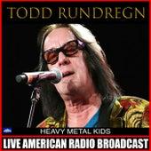 Heavy Metal Kids (Live) von Todd Rundgren